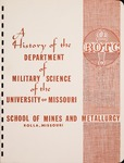 A History of the Department of Military Science at the University of Missouri School of Mines and Metallurgy by Missouri School of Mines and Metallurgy