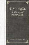 UM-Rolla: A History of MSM/UMR by Lawrence O. Christensen and Jack B. Ridley